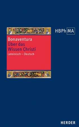 Quaestiones disputatae De scientia Christi. Über das Wissen Christi. Lateinisch - Deutsch. Übersetzt und eingeleitet von Andreas Speer