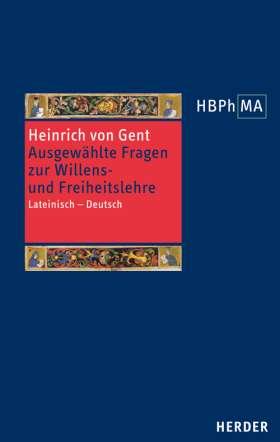 Quaestiones quodlibetales. Ausgewählte Fragen zur Willens- und Freiheitslehre. Lateinisch - Deutsch. Übersetzt und eingeleitet von Jörn Müller
