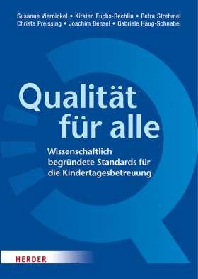 Qualität für alle. Wissenschaftlich begründete Standards für die Kindertagesbetreuung