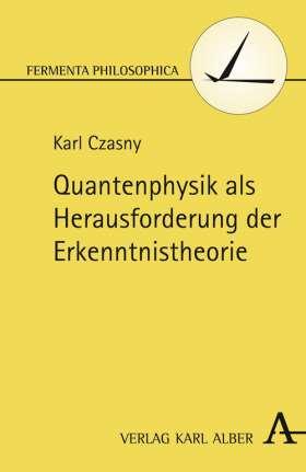 Quantenphysik als Herausforderung der Erkenntnistheorie