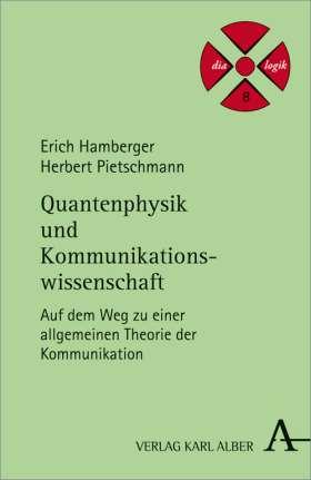 Quantenphysik und Kommunikationswissenschaft. Auf dem Weg zu einer allgemeinen Theorie der Kommunikation