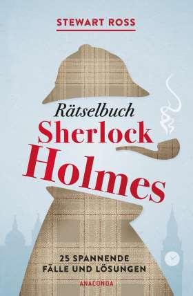 Rätselbuch Sherlock Holmes. 25 spannende Fälle und Lösungen