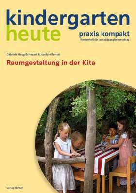 Raumgestaltung  in der Kita. kindergarten heute praxis kompakt