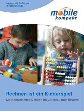 Rechnen ist ein Kinderspiel. Mathematisches Denken im Vorschulalter fördern