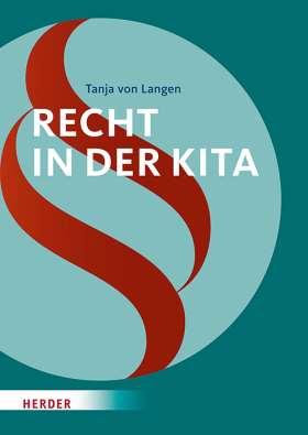 Recht in der Kita. Ein praxisbezogenes Lehr- und Arbeitsbuch
