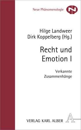 Recht und Emotion I. Verkannte Zusammenhänge