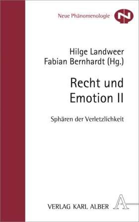 Recht und Emotion II. Sphären der Verletzlichkeit