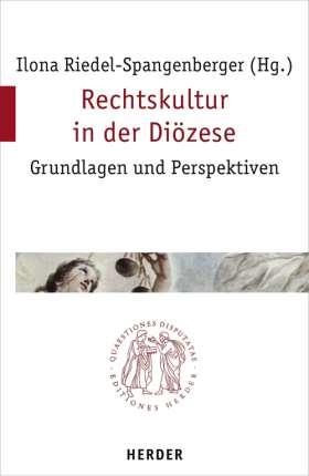 Rechtskultur in der Diözese. Grundlagen und Perspektiven