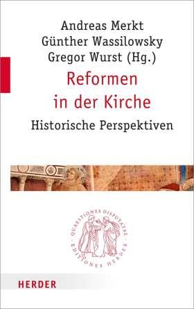 Reformen in der Kirche. Historische Perspektiven