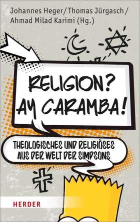 Religion? Ay Caramba! Theologisches und Religiöses aus der Welt der Simpsons