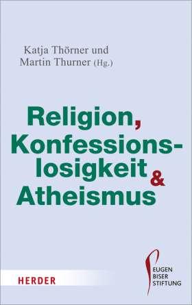 Religion, Konfessionslosigkeit und Atheismus