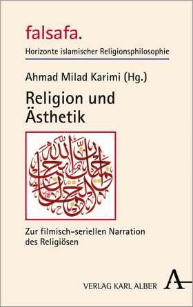 Religion und Ästhetik. Zur filmisch-seriellen Narration des Religiösen
