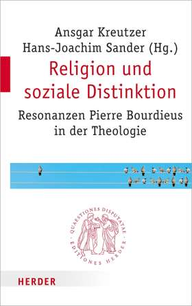 Religion und soziale Distinktion. Resonanzen Pierre Bourdieus in der Theologie