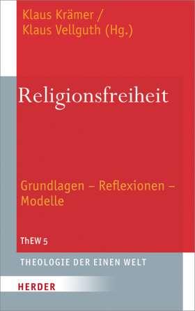 Religionsfreiheit. Grundlagen - Reflexionen - Modelle