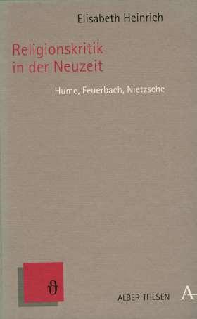 Religionskritik in der Neuzeit. Hume, Feuerbach, Nietzsche