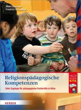 Religionspädagogische Kompetenzen. Zehn Zugänge für pädagogische Fachkräfte in Kitas