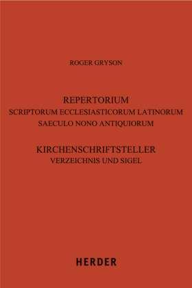Répertoire général des auteurs ecclésiastiques latins de l'antiquité et du haut moyen âge. Tome 1: Introduction; Répertoire des auteurs: A-H