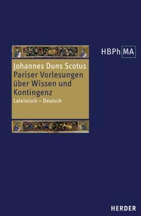 Reportatio Parisiensis examinata I 38-44. Pariser Vorlesungen über  Wissen und Kontingenz. Lateinisch - Deutsch. Herausgegeben, übersetzt und eingeleitet von Joachim R. Söder