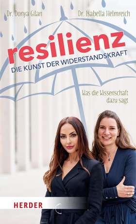 Resilienz - die Kunst der Widerstandskraft. Was die Wissenschaft dazu sagt