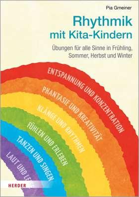 Rhythmik mit Kita-Kindern. Übungen für alle Sinne in Frühling, Sommer, Herbst und Winter