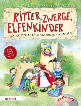 Ritter, Zwerge, Elfenkinder. Rollenspiele und Aktionen im Freien