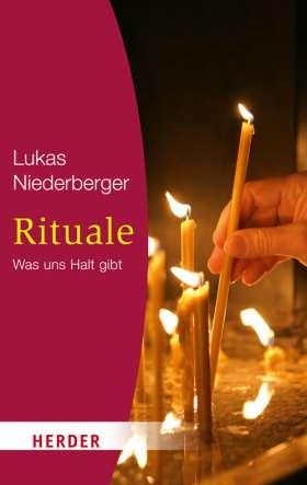 Rituale. Was uns Halt gibt