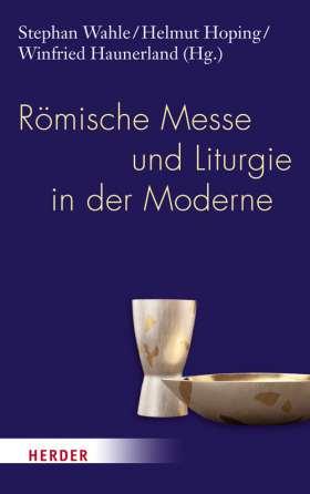 Römische Messe und Liturgie in der Moderne