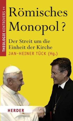 Römisches Monopol? Der Streit um die Einheit der Kirche