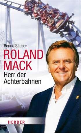 Roland Mack. Herr der Achterbahnen