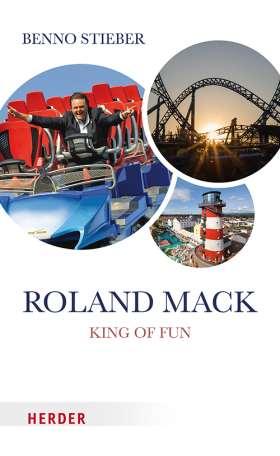 Roland Mack. Mein Leben für den Europa-Park