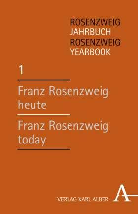 Rosenzweig heute / Rosenzweig today. Rosenzweig-Jahrbuch / Rosenzweig Yearbook 1