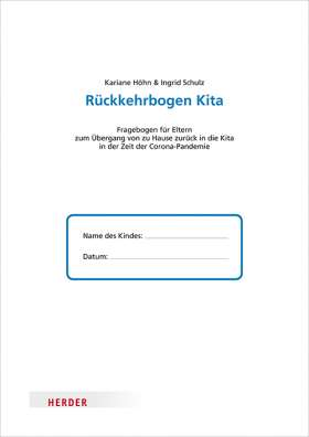 Rückkehrbogen Kita. Fragebogen für Eltern zum Übergang von zu Hause zurück in die Kita in der Zeit der Coronapandemie