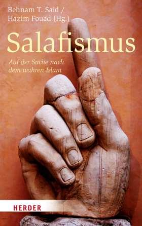 Salafismus. Auf der Suche nach dem wahren Islam