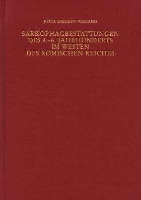Sarkophagbestattungen des 4.-6. Jahrhunderts im Westen des Römischen Reiches
