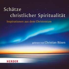 Schätze christlicher Spiritualität. Inspirationen aus dem Christentum