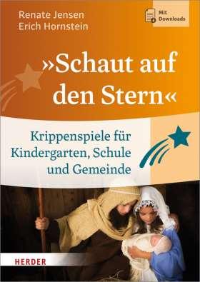 """""""Schaut auf den Stern"""" Krippenspiele für Kindergarten, Schule und Gemeinde"""