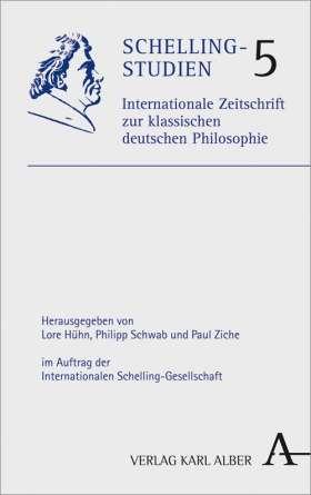 Schelling-Studien. Internationale Zeitschrift zur klassischen deutschen Philosophie. Band 5