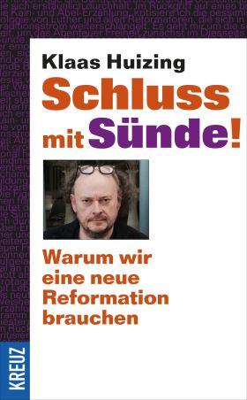 Schluss mit Sünde! Warum wir eine neue Reformation brauchen