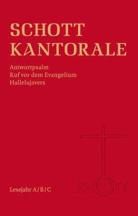SCHOTT-Kantorale. Antwortpsalm, Ruf vor dem Evangelium, Hallelujavers. Lesejahre A/B/C