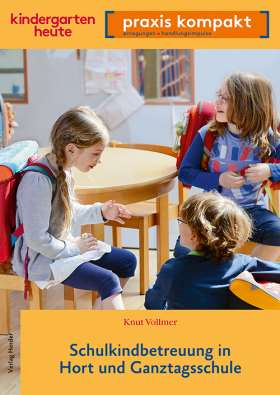 Schulkindbetreuung in Hort und Ganztagsschule