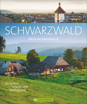Schwarzwald. Wo es am schönsten ist