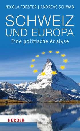 Schweiz und Europa. Eine politische Analyse