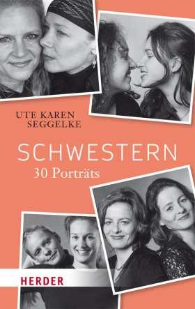Schwestern. 30 Porträts