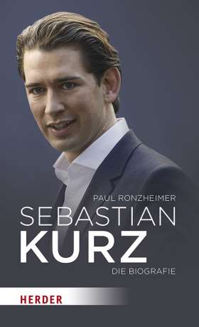 Sebastian Kurz. Die Biografie