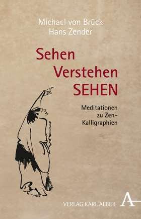 Sehen Verstehen SEHEN. Meditationen zu Zen-Kalligraphien