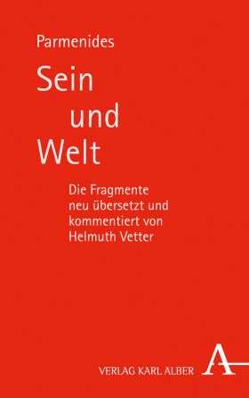 Sein und Welt. Die Fragmente neu übersetzt und kommentiert von Helmuth Vetter