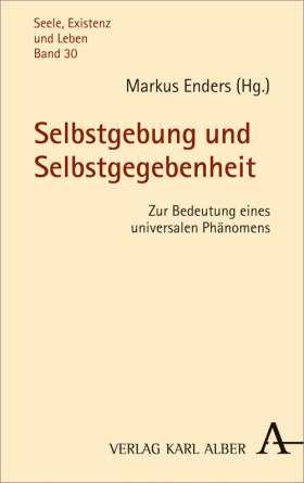Selbstgebung und Selbstgegebenheit: Zur Bedeutung eines universalen Phänomens Couverture du livre