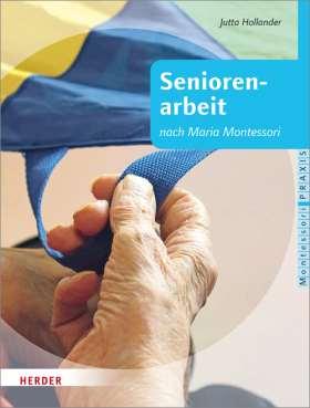 Seniorenarbeit. nach Maria Montessori