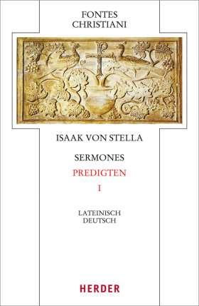 Sermones - Predigten. Erster Teilband. Übersetzt von Wolfgang Gottfied Buchmüller und Bernhard Kohout-Berghammer