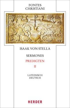 Sermones - Predigten. Zweiter Teilband. Übersetzt von Wolfgang Gottfied Buchmüller und Bernhard Kohout-Berghammer